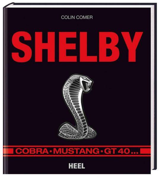 Buch für Fans - ''''Shelby: Cobra, Mustang, GT40''''
